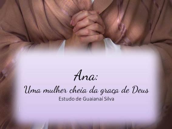 Ana cheia da graça de Deus
